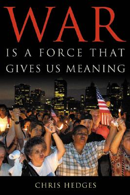 Click for more detail about War Is A Force That Gives Us Meaning by Chris Hedges