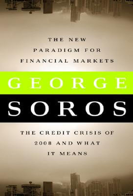 Click for more detail about The New Paradigm for Financial Markets: The Credit Crisis of 2008 and What It Means by George Soros
