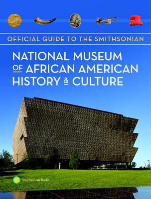 Book Cover Official Guide to the Smithsonian National Museum of African American History and Culture by National Museum of African American History & Culture