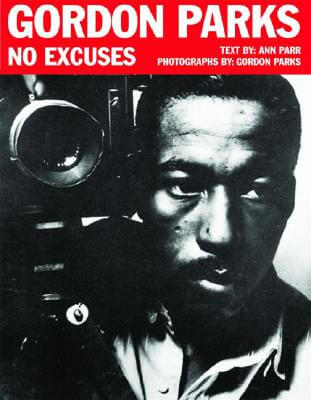 Click for more detail about Gordon Parks: No Excuses by Ann Parr