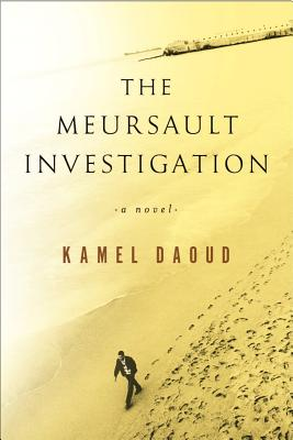 Click for more detail about The Meursault Investigation by Kamel Daoud