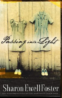 Click for more detail about Passing into Light by Sharon Ewell Foster