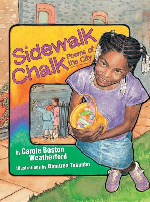 Click for more detail about Sidewalk Chalk: Poems of the City by Carole Boston Weatherford