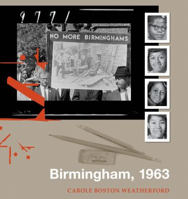 Click for more detail about Birmingham, 1963 by Carole Boston Weatherford