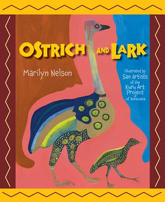 Click for more detail about Ostrich And Lark by Marilyn Nelson