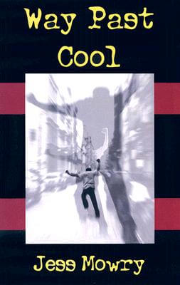 Click for more detail about Way Past Cool by Jess Mowry