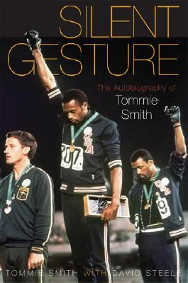 Click for more detail about Silent Gesture: The Autobiography of Tommie Smith (Sporting) by Tommie Smith, Delois Smith, and David Steele