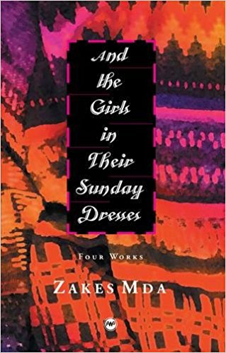 Click for more detail about And the Girls in Their Sunday Dresses: Four Works by Zakes Mda