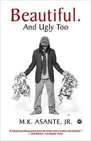 Click for more detail about Beautiful. And Ugly Too by MK Asante