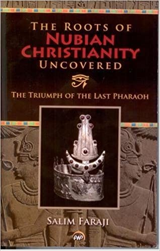 Click for more detail about The Roots of Nubian Christianity Uncovered (UK) by Salim Faraji
