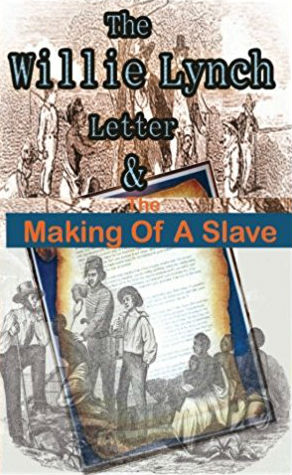 Click for more detail about The Willie Lynch Letter And the Making of A Slave by Willie Lynch