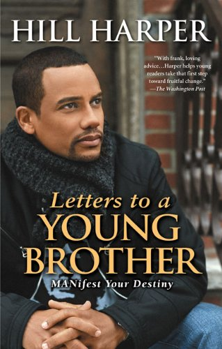 Click for more detail about Letters to a Young Brother: Manifest Your Destiny by Hill Harper