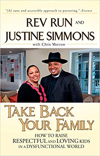 Click for more detail about Take Back Your Family: A Challenge to America's Parents by Rev. Run, Justine Simmons and Chris Morrow