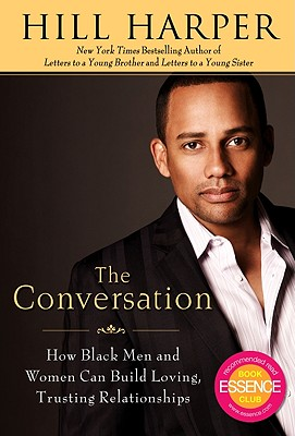 Click for more detail about The Conversation: How Black Men And Women Can Build Loving, Trusting Relationships by Hill Harper