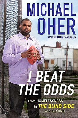 Click for more detail about I Beat The Odds: From Homelessness, To The Blind Side, And Beyond by Michael Oher
