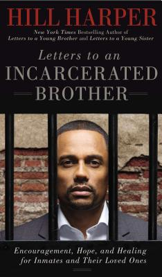 Click for more detail about Letters to an Incarcerated Brother: Encouragement, Hope, and Healing for Inmates and Their Loved Ones by Hill Harper