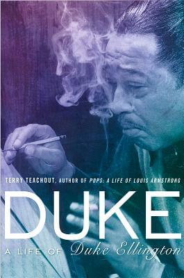 Click for more detail about Duke: A Life of Duke Ellington by Terry Teachout
