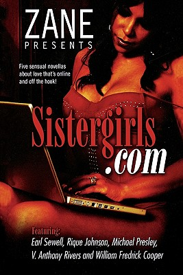 Click for more detail about Sistergirls.Com by Earl Sewell, William Fredrick Cooper, Michael Pressley, Rique Johnson, Destin Soul, V. Anthony Rivers, William Cooper, and V. Rivers