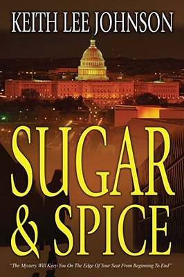 Click for more detail about Sugar & Spice: A Novel by Keith Lee Johnson
