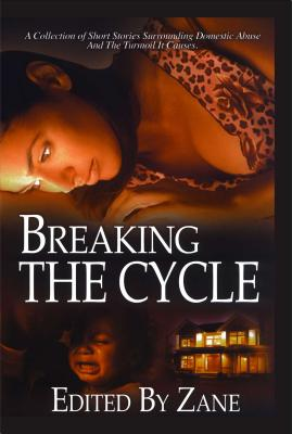 Click for more detail about Breaking the Cycle by Zane