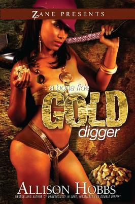 Click for more detail about A Bona Fide Gold Digger by Allison Hobbs