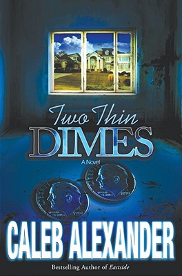 Book Cover Two Thin Dimes: A Novel by Caleb Alexander