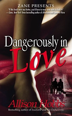 Click for more detail about Dangerously In Love by Allison Hobbs