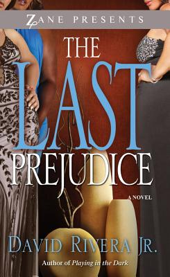 book cover The Last Prejudice: A Novel (Zane Presents) by David Rivera