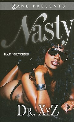 Click for more detail about Nasty (Zane Presents) by Dr. XyZ