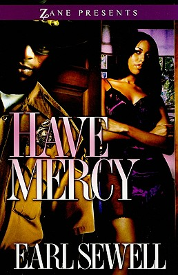 Click for more detail about Have Mercy (Zane Presents) by Earl Sewell