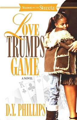 Book Cover Love Trumps Game (Strebor On The Streetz) by D.Y. Phillips