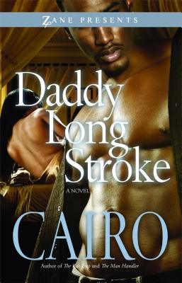 Click for more detail about Daddy Long Stroke (Zane Presents) by Cairo