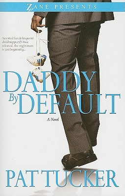 Click for more detail about Daddy By Default (Zane Presents) by Pat Tucker