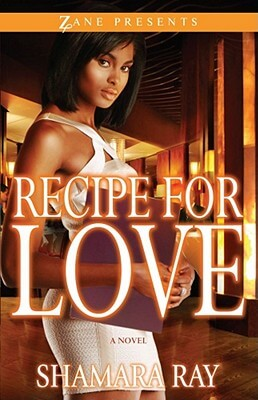 Click for more detail about Recipe For Love (Zane Presents) by Shamara Ray