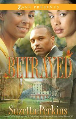 Click for more detail about Betrayed: A Novel (Zane Presents) by Suzetta Perkins
