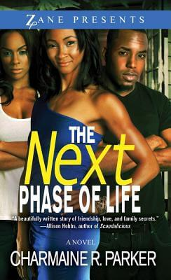 Click for more detail about The Next Phase Of Life: A Novel (Zane Presents) by Charmaine R. Parker
