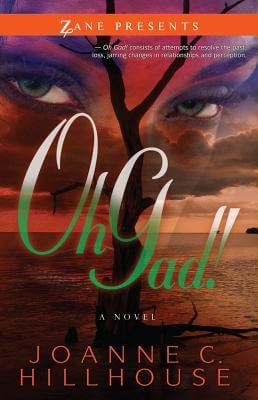 Click for more detail about Oh Gad!: A Novel (Zane Presents) by Joanne C. Hillhouse