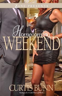 Click for more detail about Homecoming Weekend: A Novel (Zane Presents) by Curtis Bunn