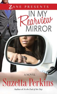 Click for more detail about In My Rearview Mirror: A Novel by Suzetta Perkins