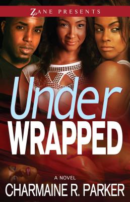 Click for more detail about Under Wrapped: A Novel by Charmaine R. Parker