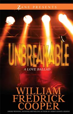 Click for more detail about Unbreakable: A Novel (Zane Presents) by William Fredrick Cooper