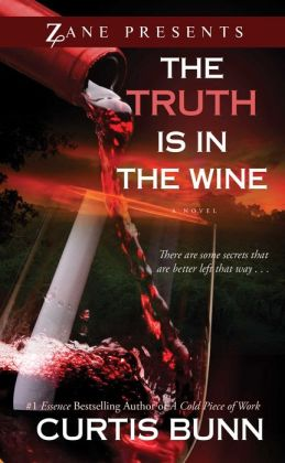 Click for more detail about The Truth is in the Wine: A Novel by Curtis Bunn