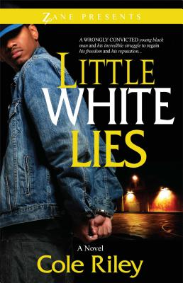Click for more detail about Little White Lies (Zane Presents) by Cole Riley
