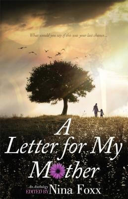 Click for more detail about A Letter for My Mother by Nina Foxx