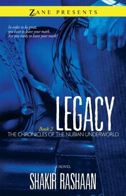 Book Cover Legacy: Book Two of the Chronicles of the Nubian Underworld by Shakir Rashaan