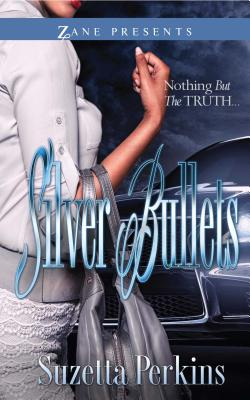 Click for more detail about Silver Bullets (Zane Presents) by Suzetta Perkins