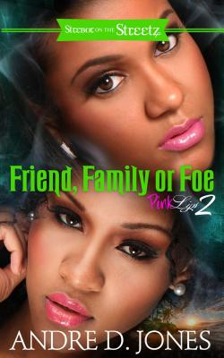 Click for more detail about Family, Friend, or Foe: Pink Lips 2 by Andre D. Jones