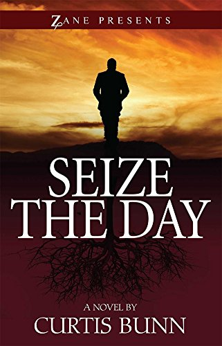 Click for more detail about Seize the Day by Curtis Bunn