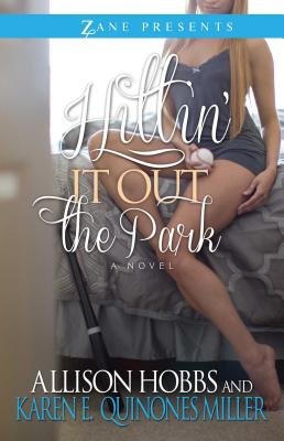Click for more detail about Hittin' It Out The Park by Allison Hobbs and Karen E. Quinones Miller