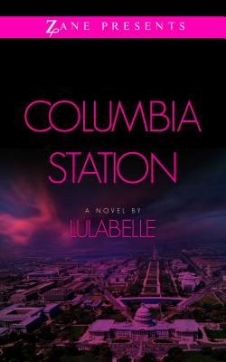 Click for more detail about Columbia Station: A Novel by Lulabelle